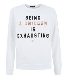 Teens White Being a Unicorn is Exhausting Print Sweatshirt | New Look