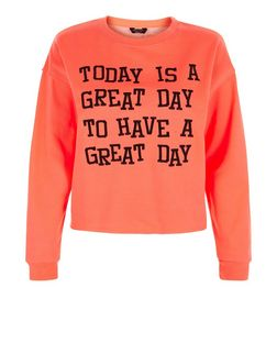 Teens Orange Today Is a Great Day Print Sweater | New Look