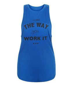 Blue I Like The Way You Work It Twist Back Sports Vest  | New Look