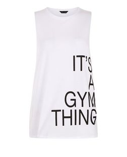 White Gym Thing Slogan Sports Tank Top  | New Look