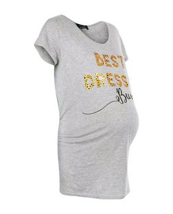 Maternity Grey Best Dressed Bump Print T-Shirt | New Look