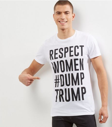 White Respect Women #Dump Trump T-Shirt  | New Look