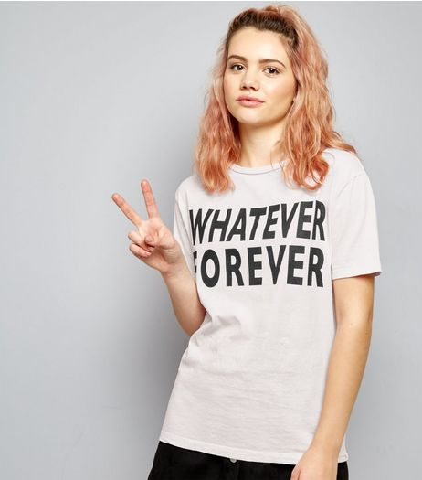 Pink Whatever Forever Print T-Shirt  | New Look