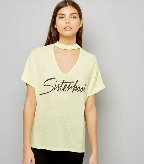 Yellow Choker Neck Sisterhood Slogan T-Shirt | New Look