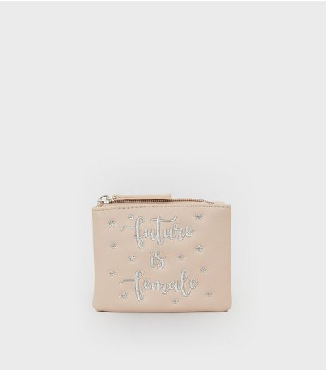 Nude Pink 'Future Is Female' Slogan Embroidered Purse  | New Look